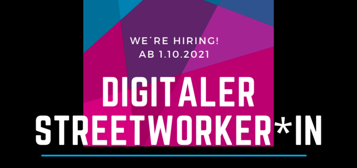 Digitaler Streetworker*in in Teilzeit gesucht